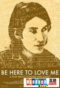 《Be Here to Love Me: A Film About Townes Van Zandt》